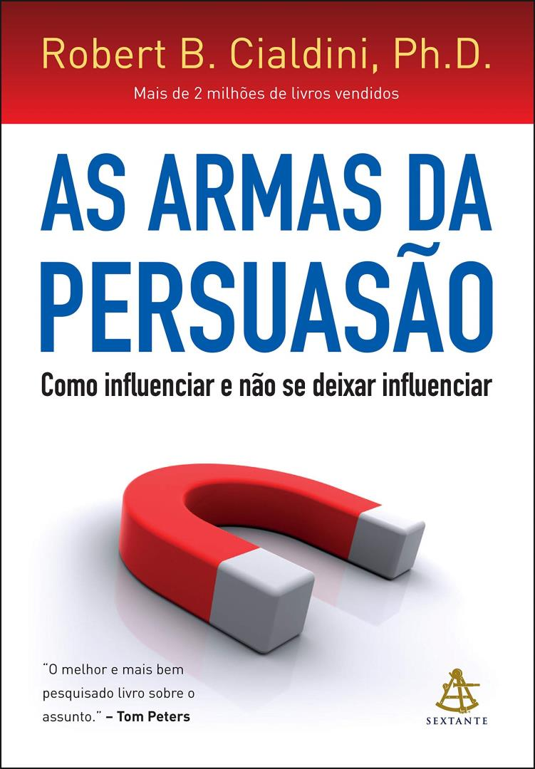 As armas da persuasão - Robert Cialdini
