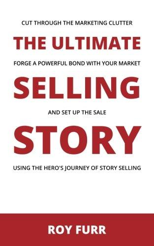 The Ultimate Selling Story – Roy Furr